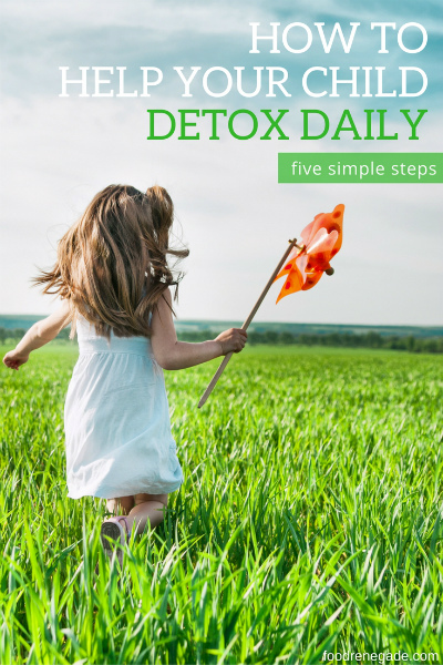 How to Detox Your Child